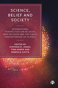 Science, Belief and Society: International Perspectives On Religion, Non-Religion and The Public Understanding of Science