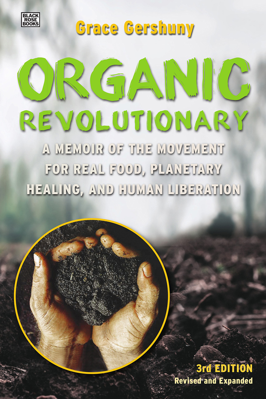 The Organic Revolutionary: A Memoir from the Movement for Real Food, Planetary Healing, and Human Liberation