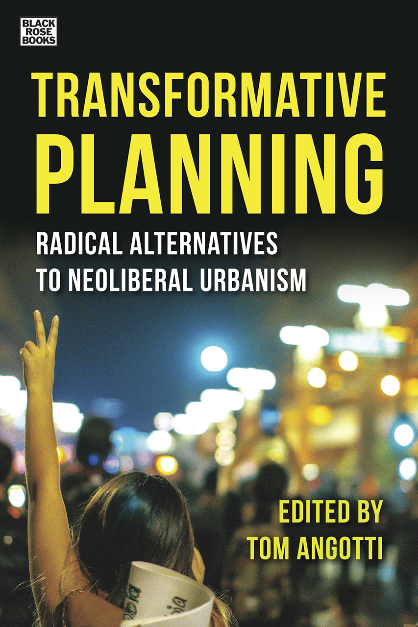 Transformative Planning: Radical Alternatives to Neoliberal Urbanism