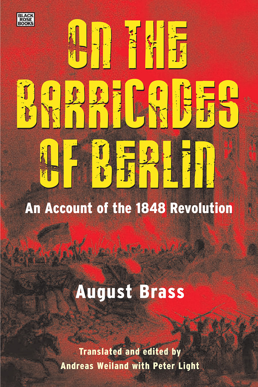 On the Barricades of Berlin: An Account of the 1848 Revolution