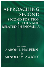 Approaching Second: Second Position Clitics and Related Phenomena