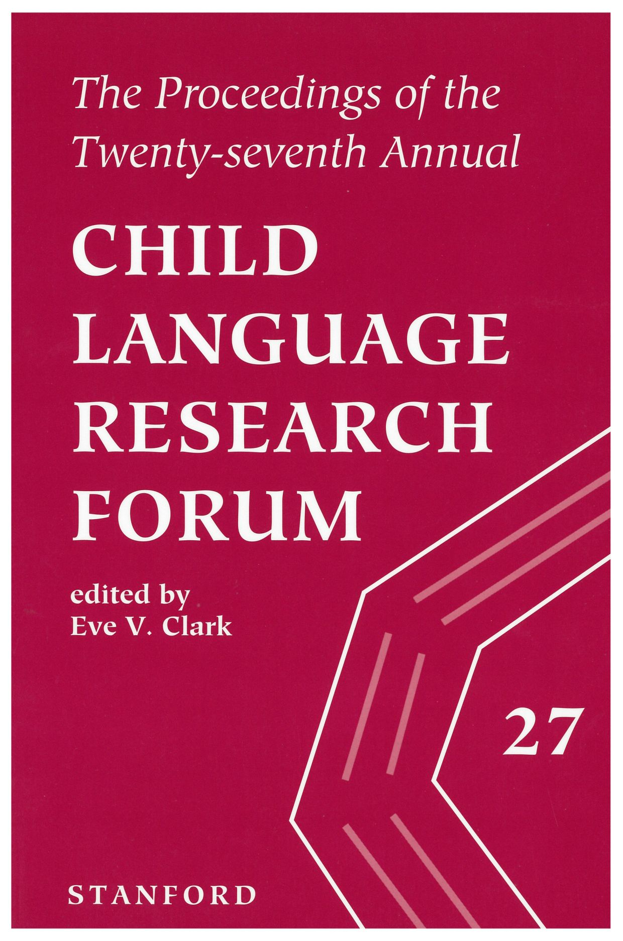 The Proceedings of the Twenty-Seventh Annual Child Language Research Forum