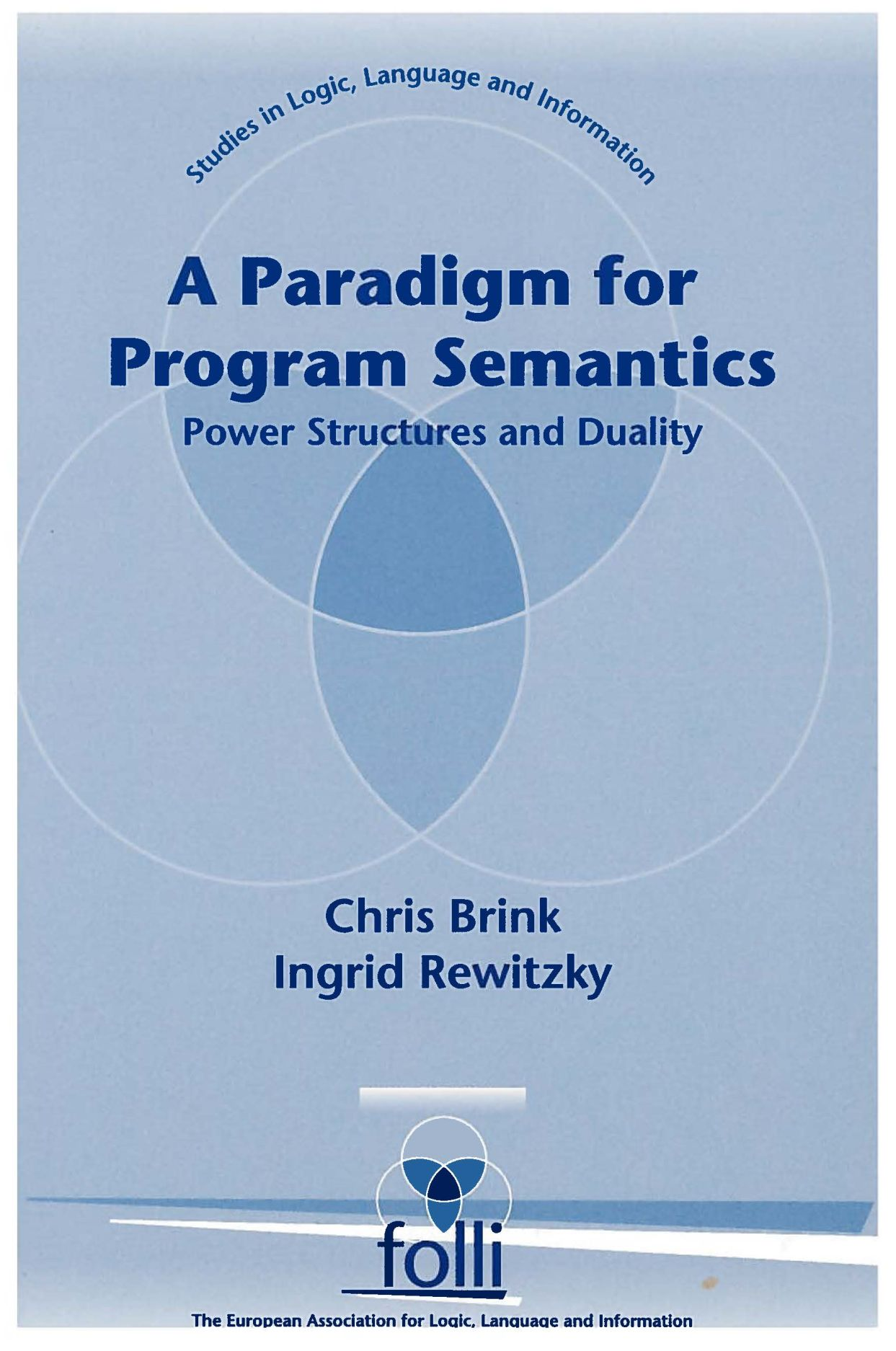 A Paradigm for Program Semantics: Power Structures and Duality