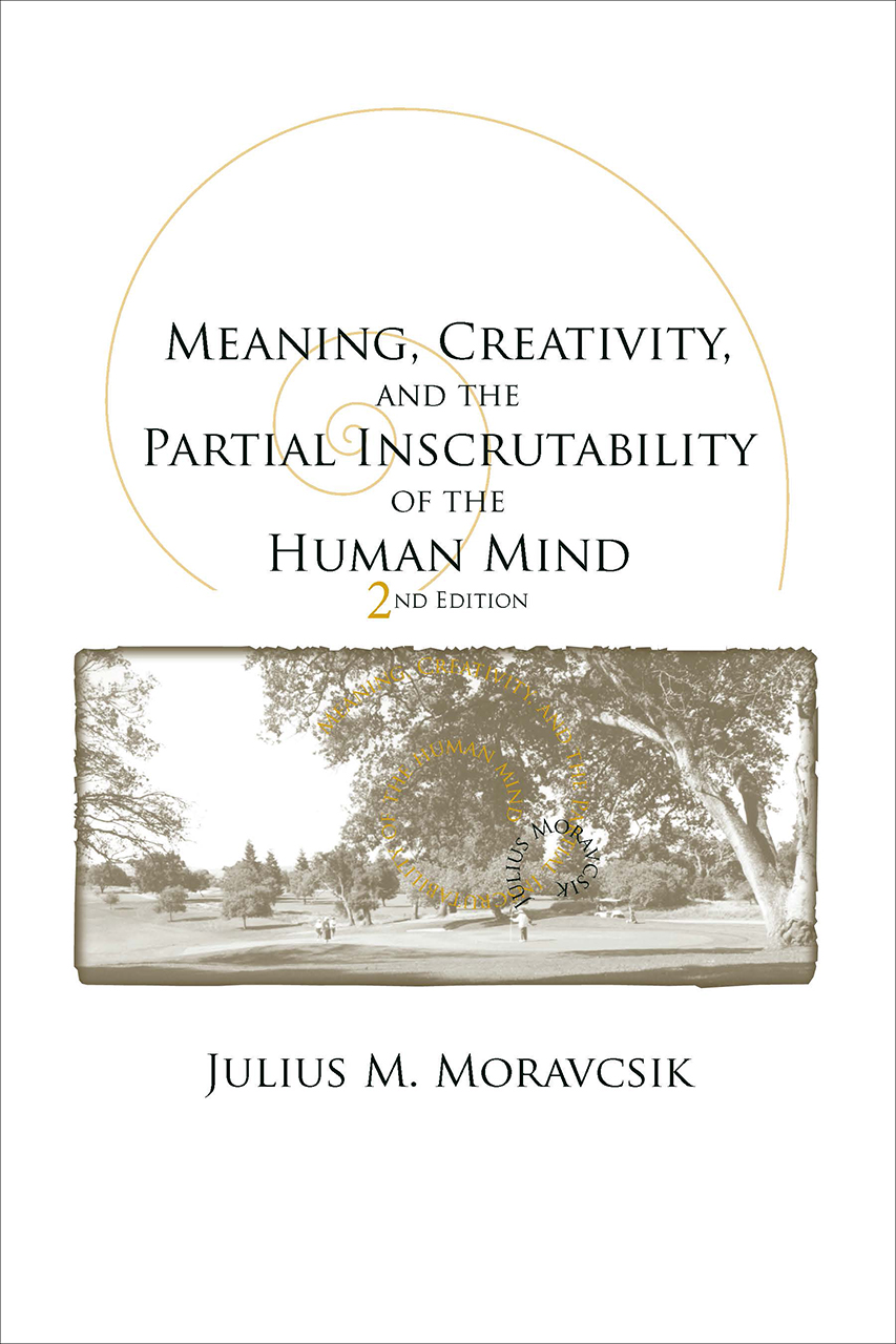 Meaning, Creativity, and the Partial Inscrutability of the Human Mind: Second Edition