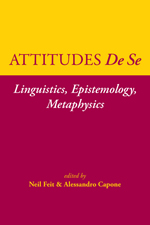 Attitudes De Se: Linguistics, Epistemology, Metaphysics