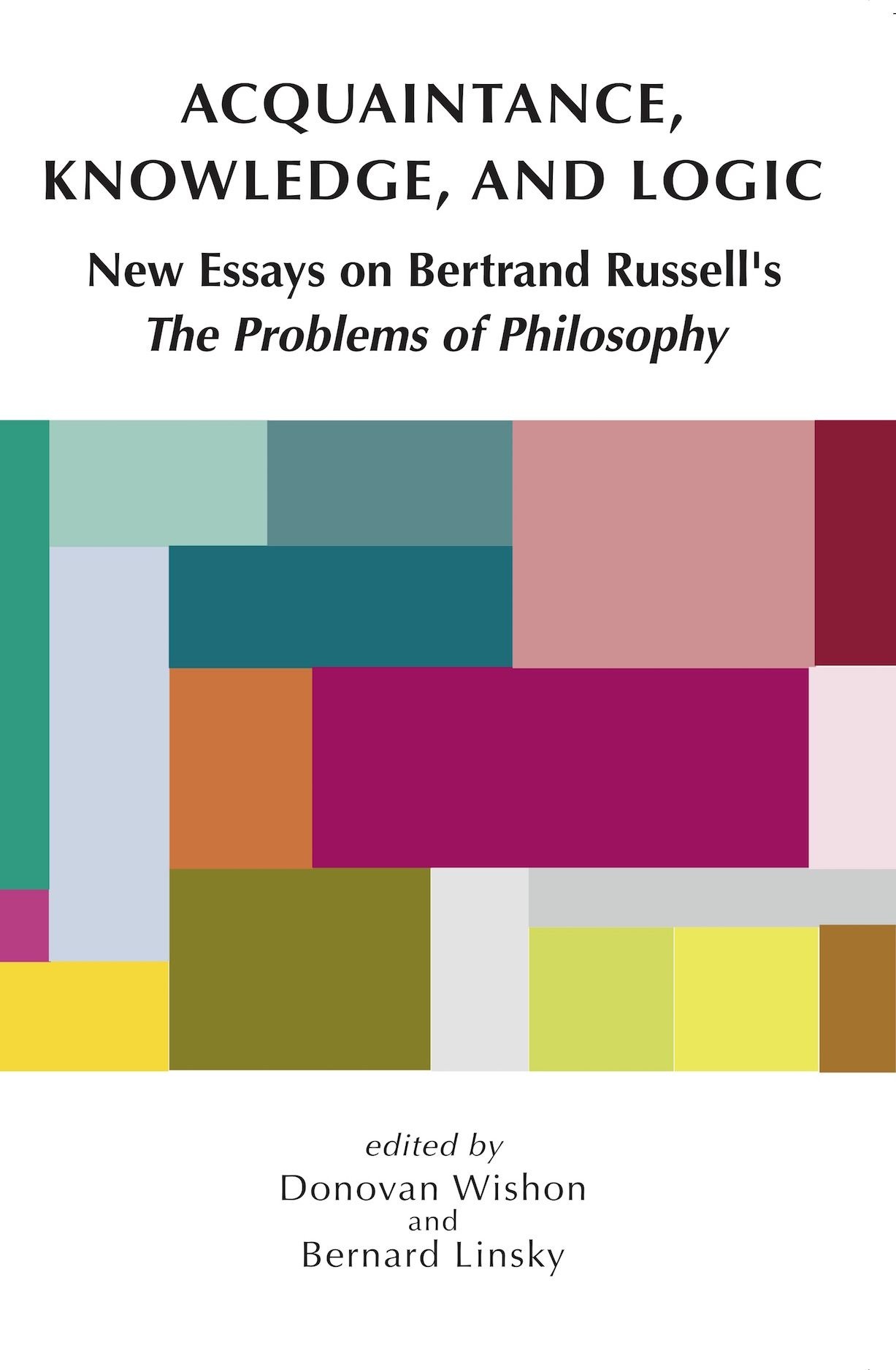 Acquaintance, Knowledge, and Logic: New Essays on Bertrand Russell's