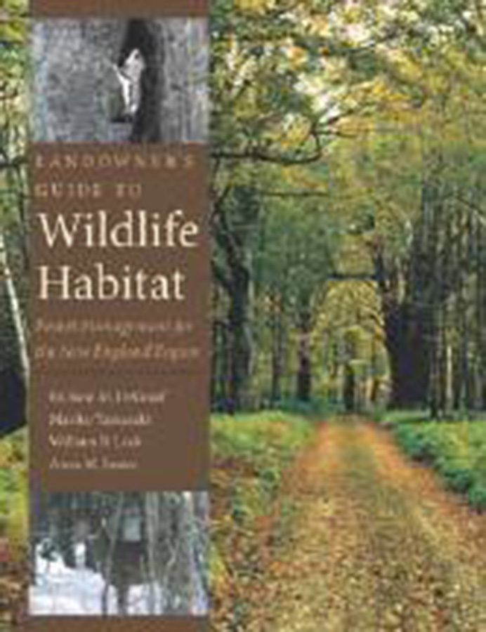 Landowner's Guide to Wildlife Habitat: Forest Management for the New England Region