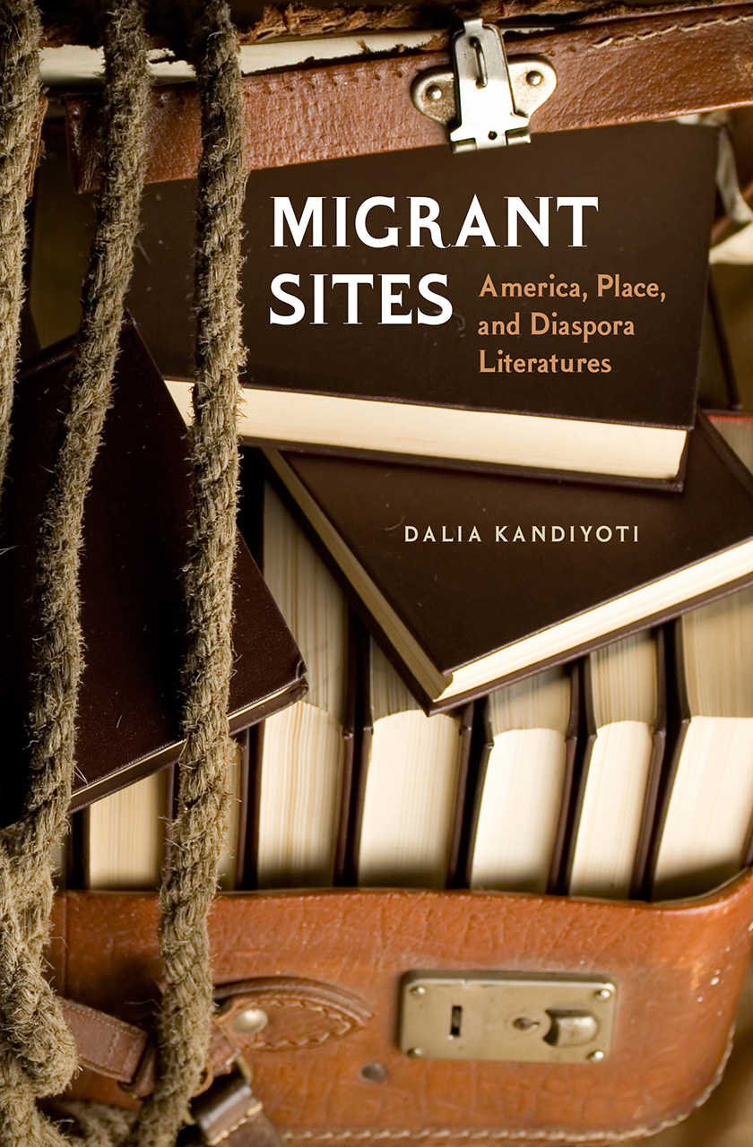 Migrant Sites: America, Place, and Diaspora Literatures