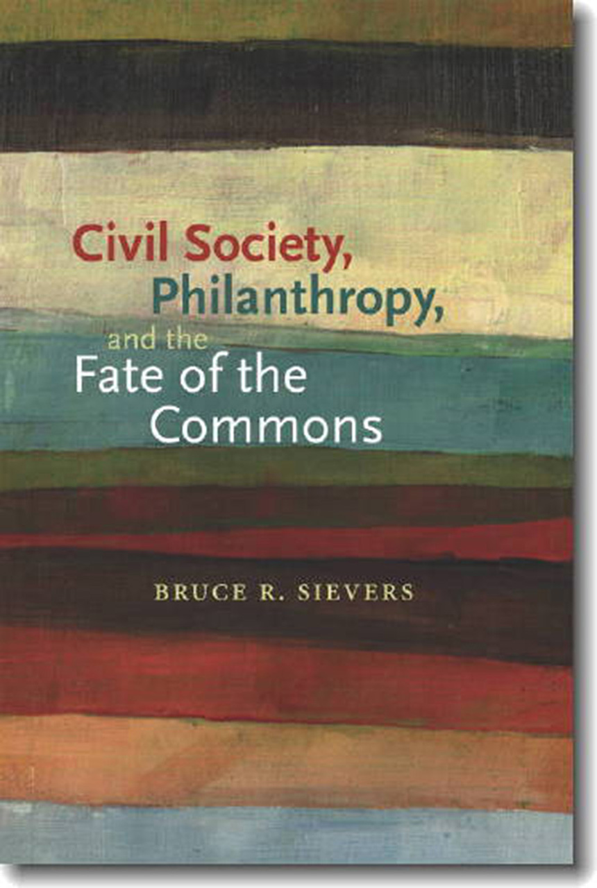 Civil Society, Philanthropy, and the Fate of the Commons