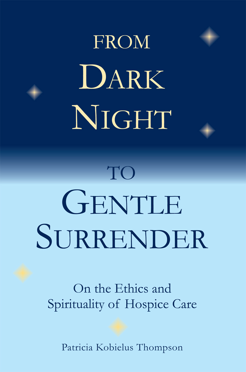 From Dark Night to Gentle Surrender: On the Ethics and Spirituality of Hospice Care