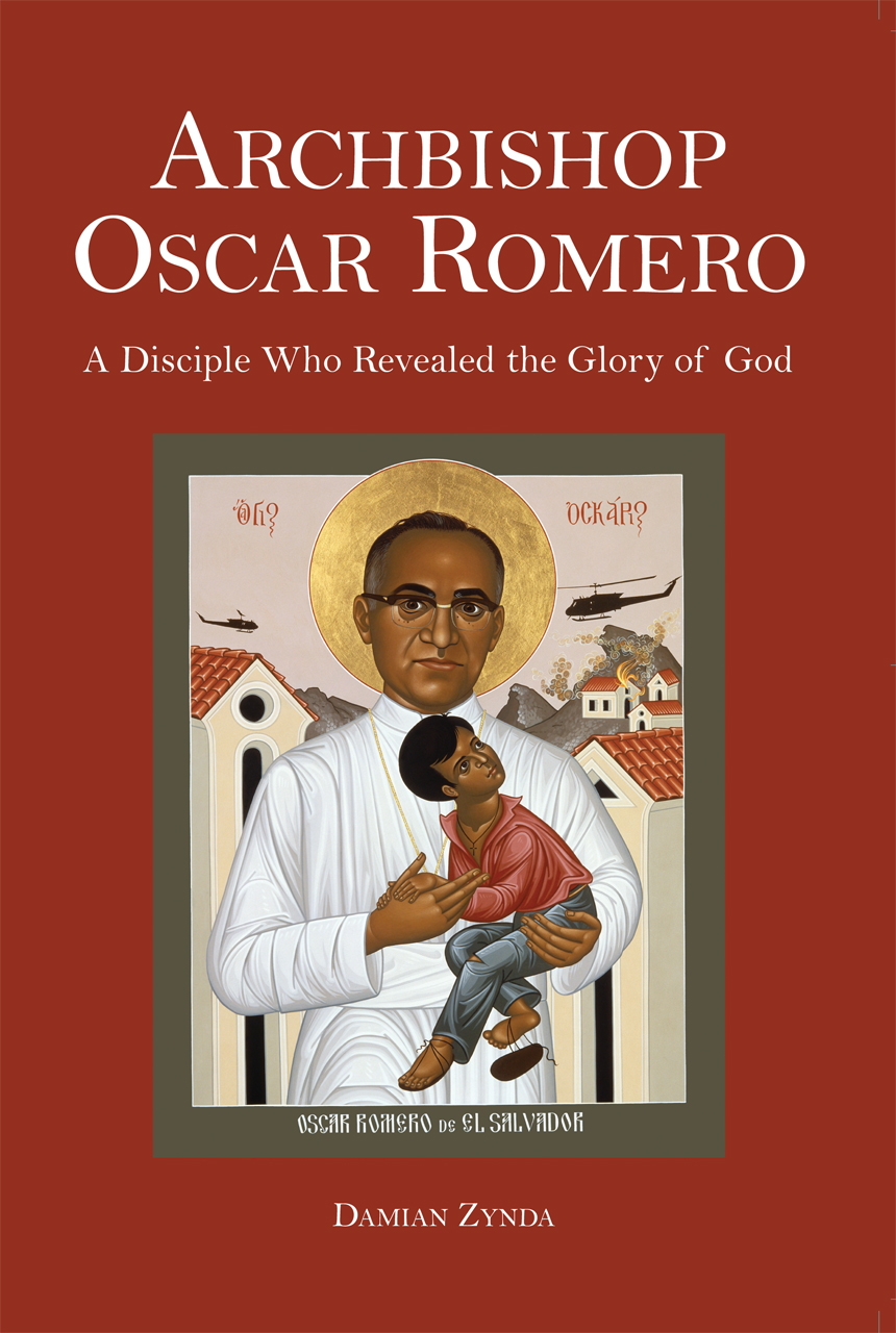 Archbishop Oscar Romero: A Disciple Who Revealed the Glory of God