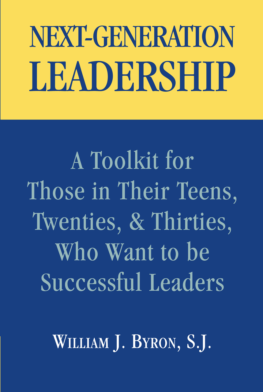 Next-Generation Leadership: A Toolkit for Those in Their Teens, Twenties, & Thirties, Who Want to be Successful Leaders