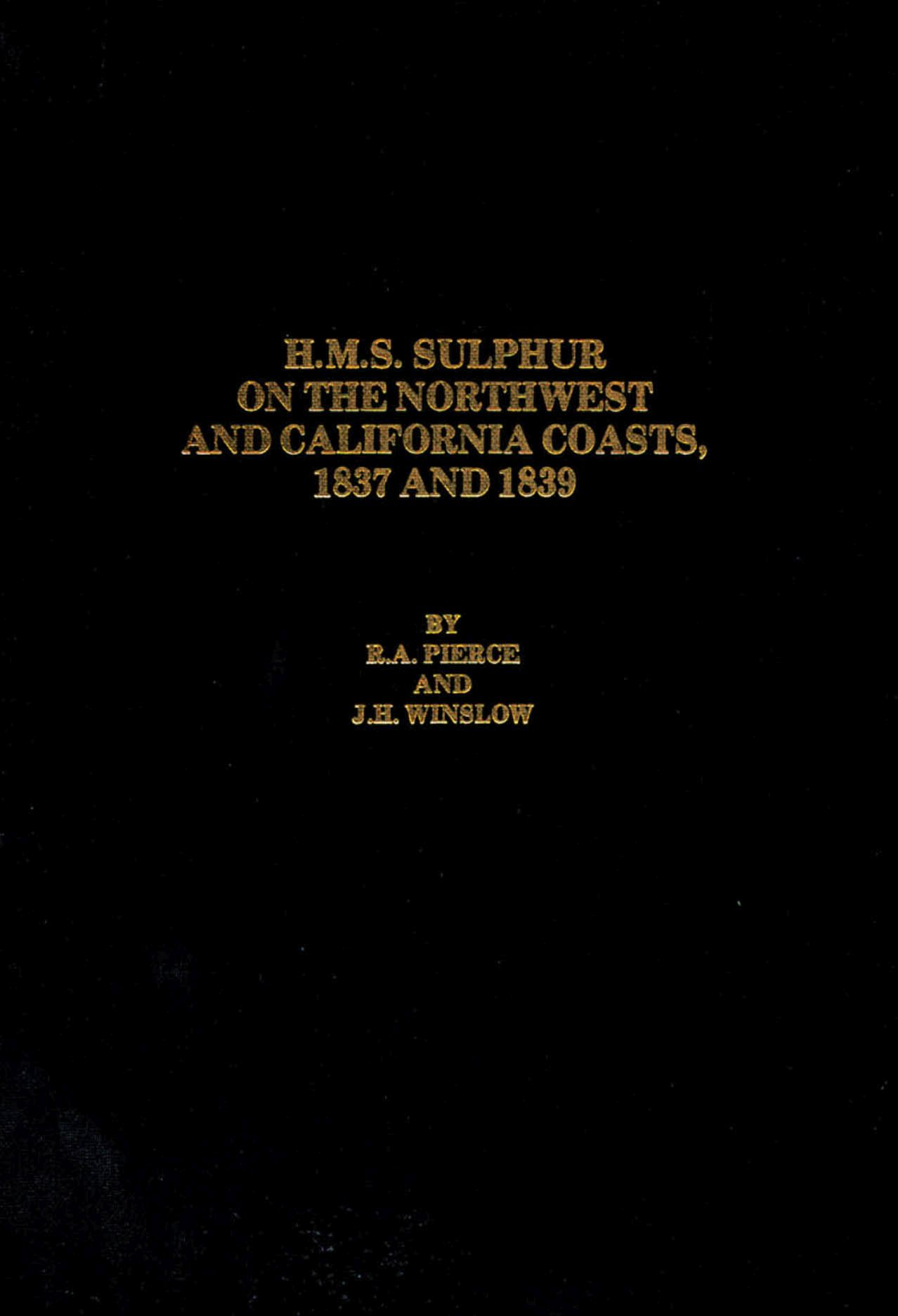 H.M.S. Sulphur on the Northwest and California Coasts, 1837 and 1839