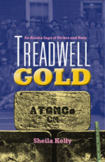 Treadwell Gold: An Alaska Saga of Riches and Ruin