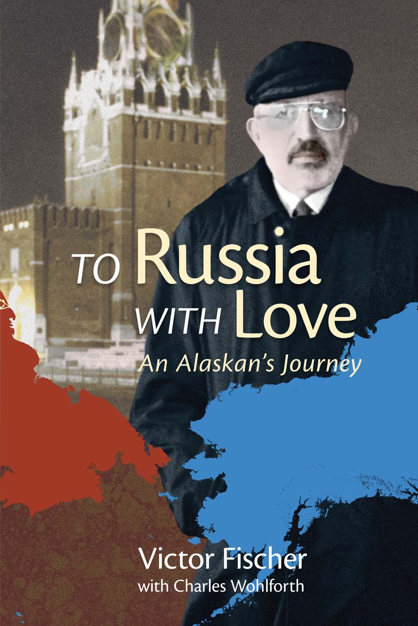 To Russia with Love: An Alaskan's Journey
