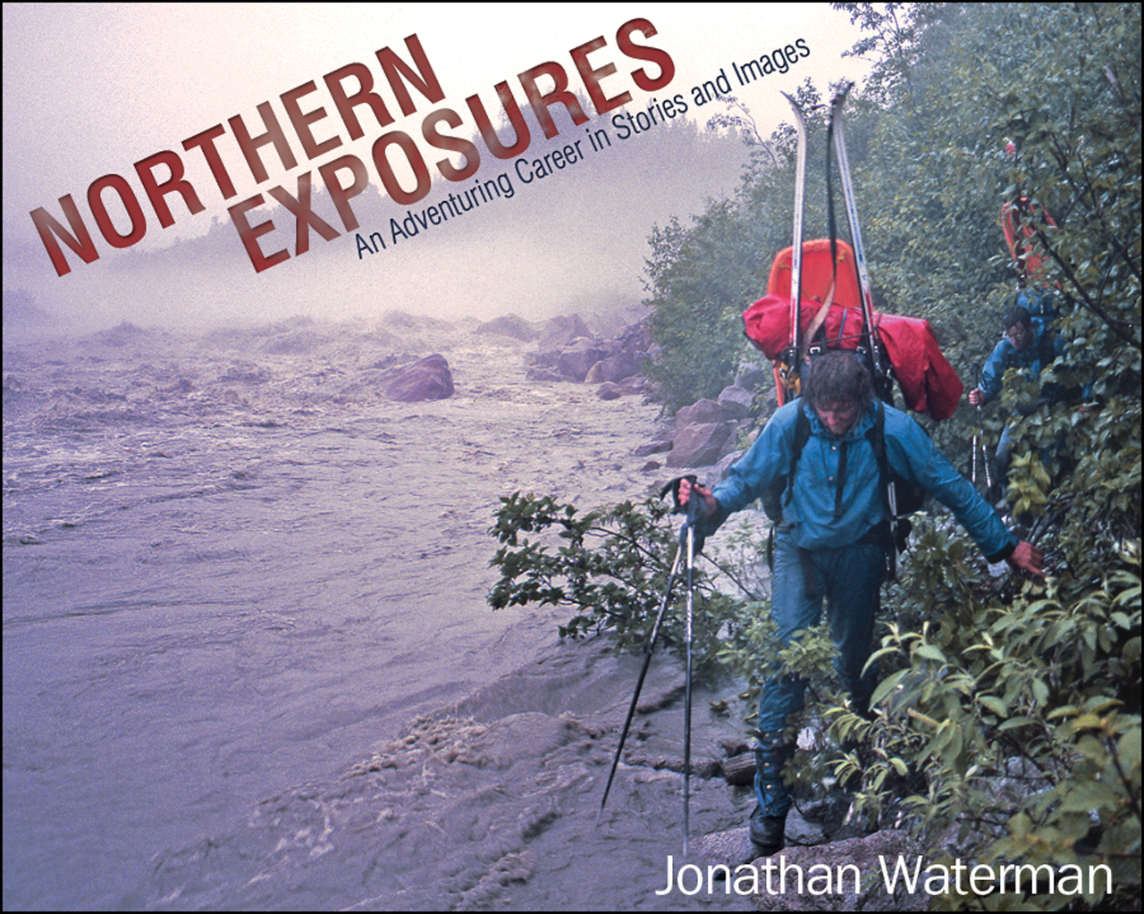 Northern Exposures: An Adventuring Career in Stories and Images