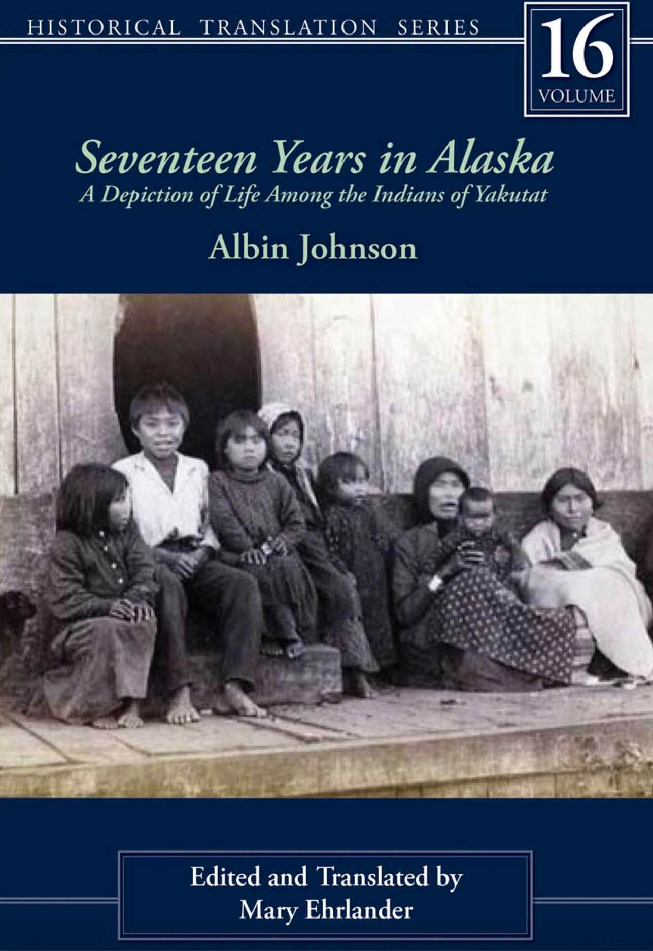 Seventeen Years in Alaska: A Depiction of Life Among the Indians of Yakutat