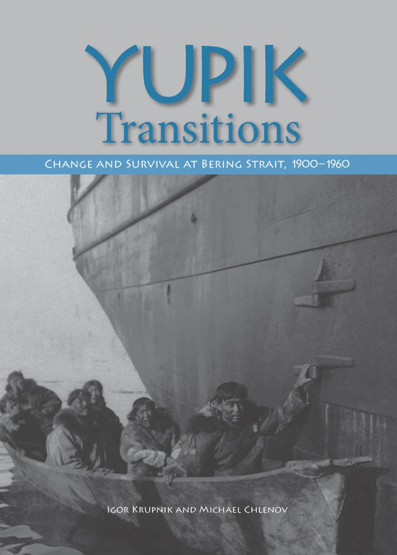 Yupik Transitions: Change and Survival at Bering Strait,  1900-1960