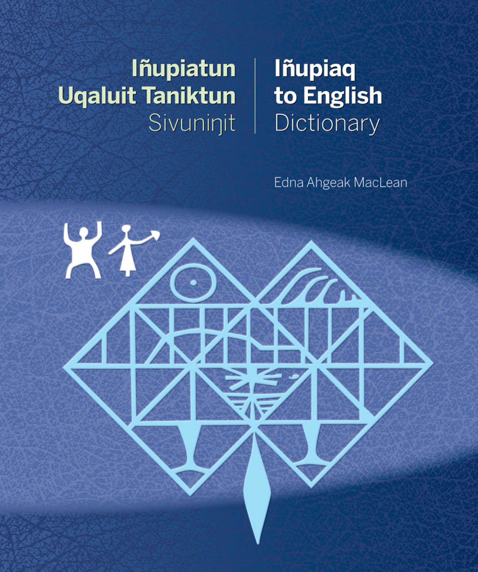 Iñupiatun Uqaluit Taniktun Sivuninit/Iñupiaq to English Dictionary