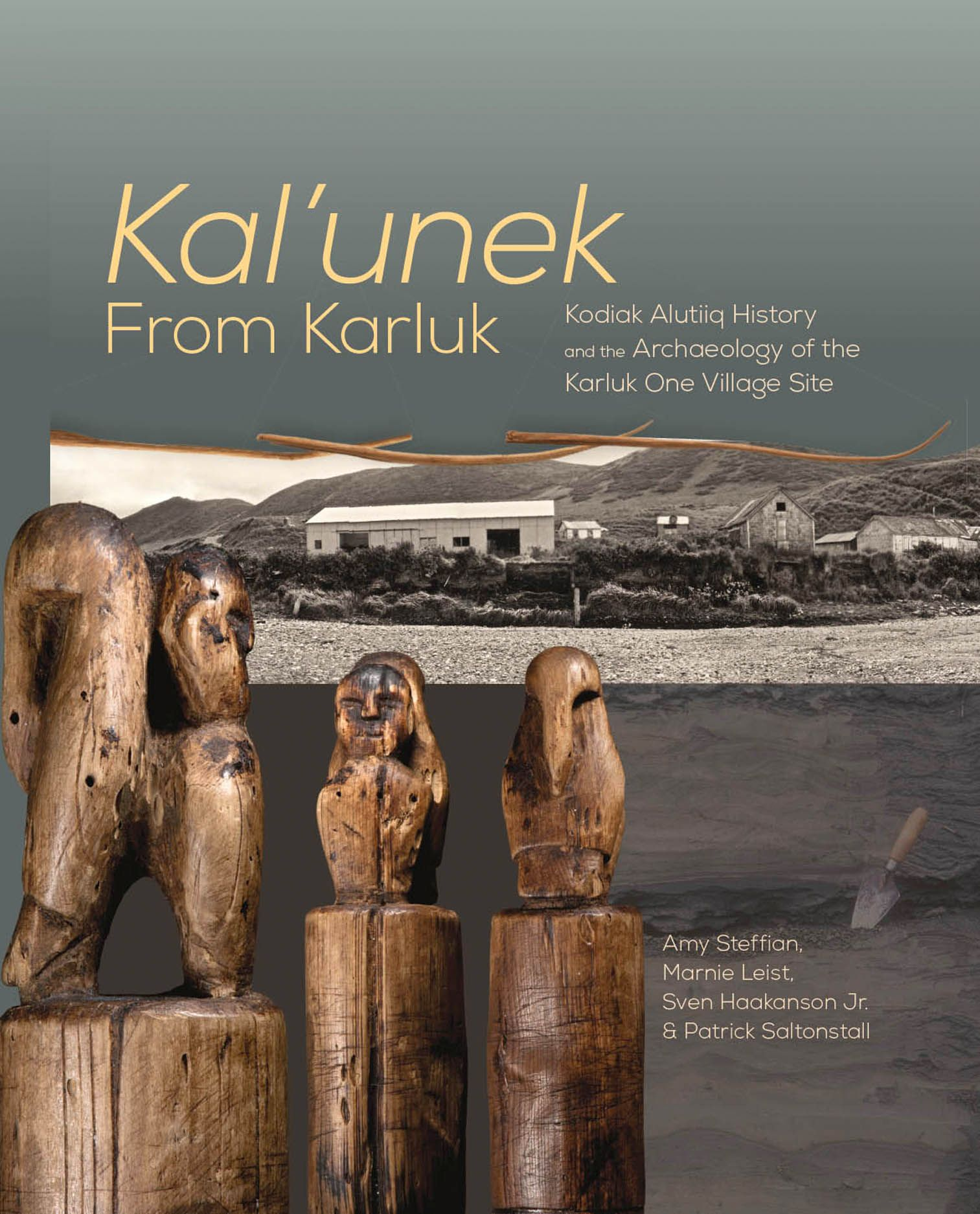 Kal'unek-from Karluk: Kodiak Alutiiq History and the Archaeology of the Karluk One Village Site