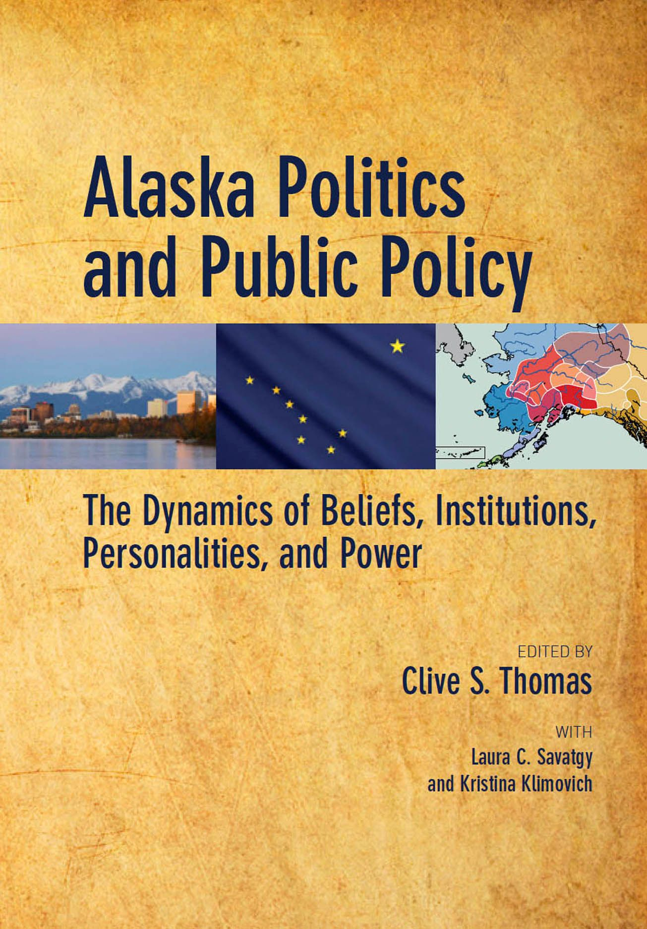 Alaska Politics and Public Policy: The Dynamics of Beliefs, Institutions, Personalities, and Power