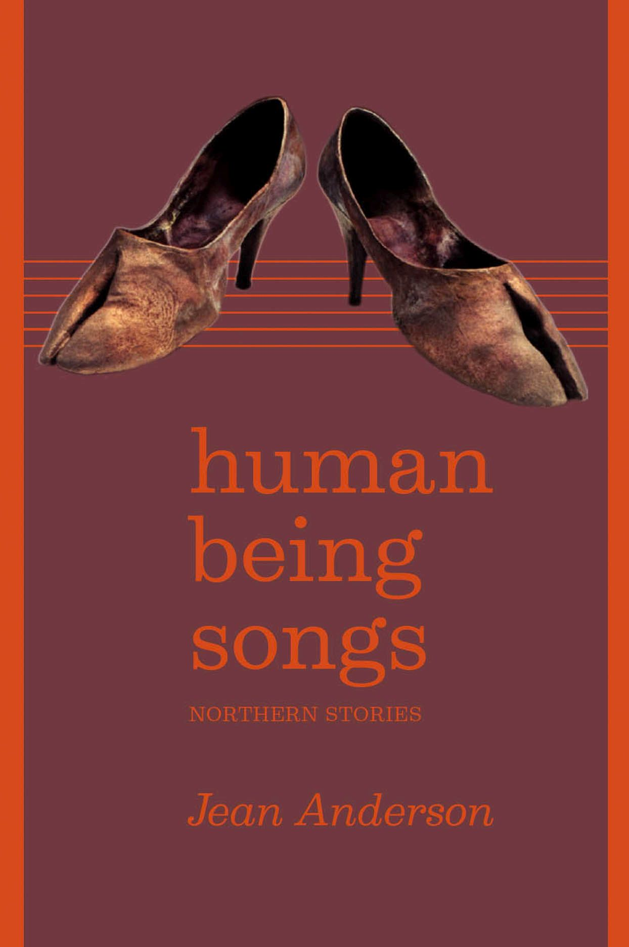 Human Being Songs: Northern Stories