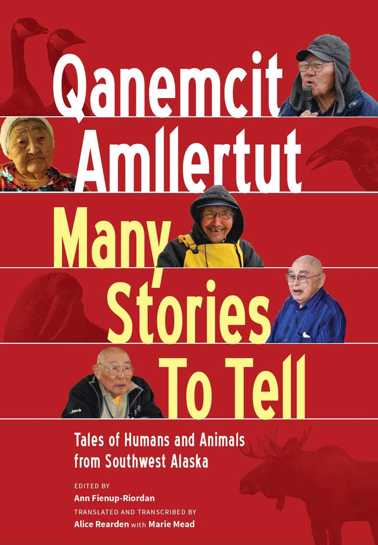 Qanemcit Amllertut/Many Stories to Tell: Tales of Humans and Animals from Southwest Alaska