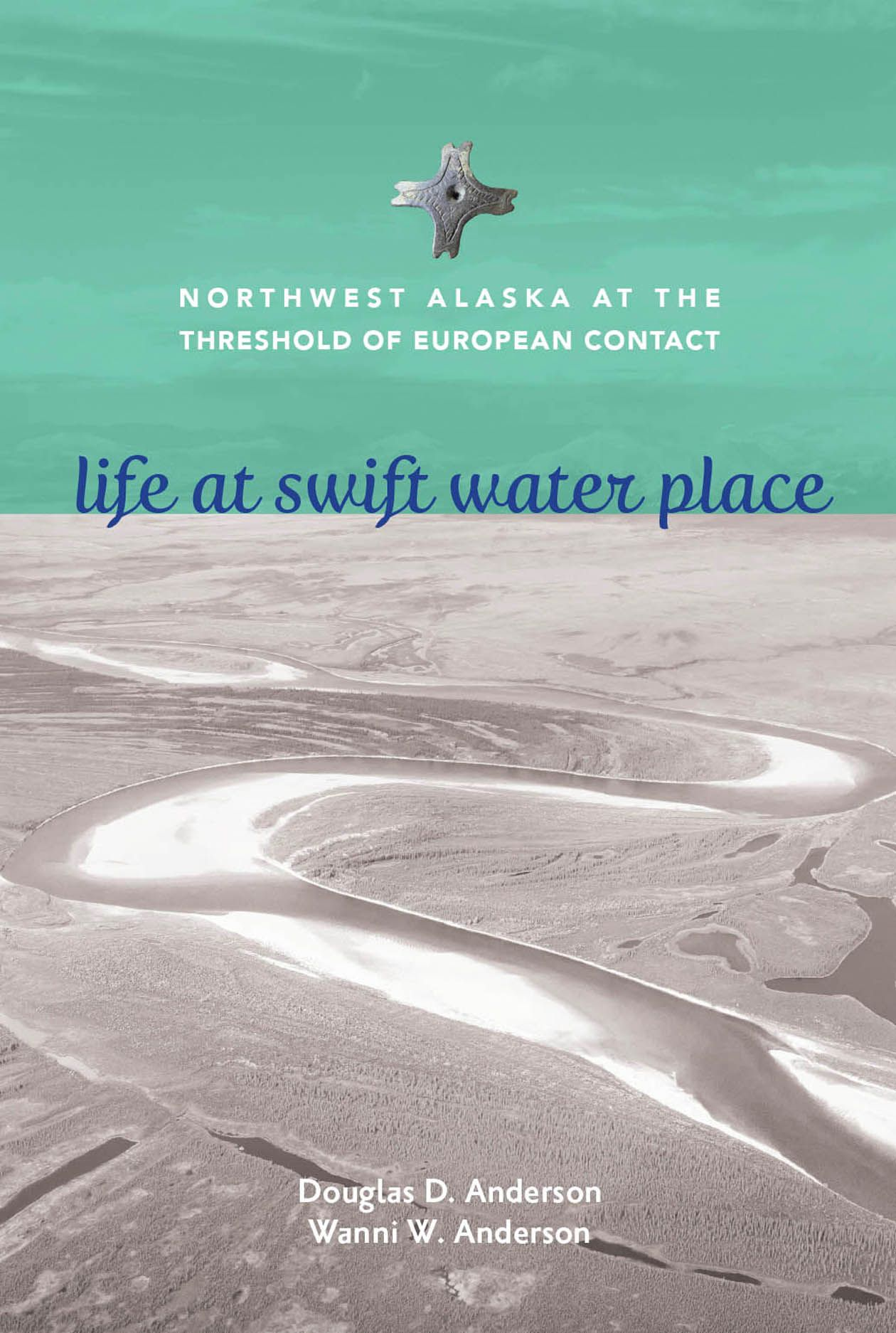 Life at Swift Water Place: Northwest Alaska at the Threshold of European Contact