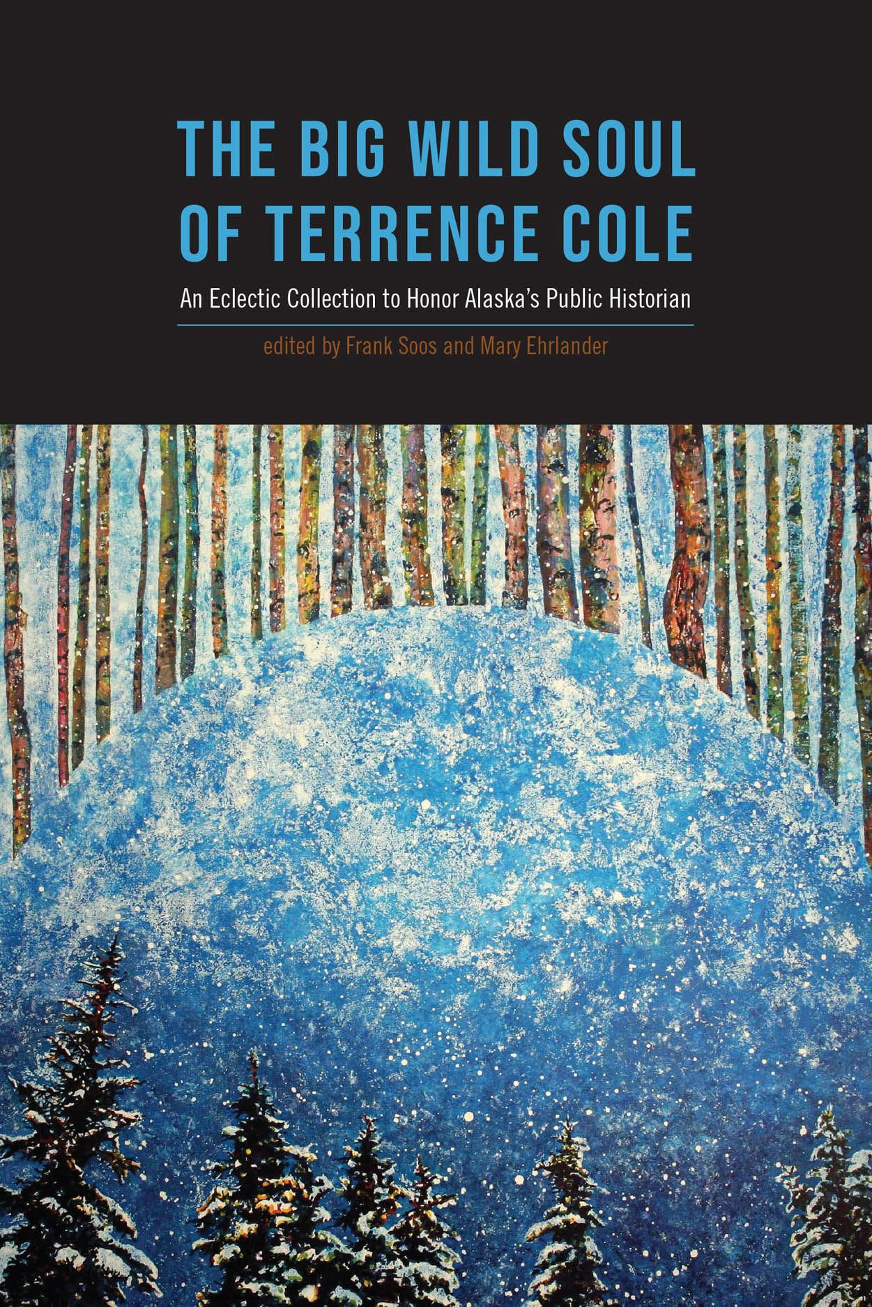 The Big Wild Soul of Terrence Cole