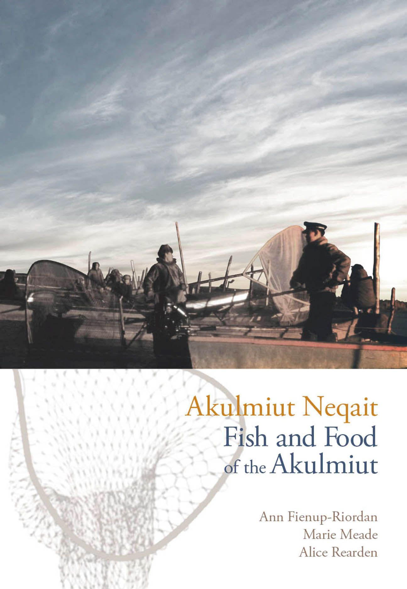 Akulmiut Neqait / Fish and Food of the Akulmiut: Fish and Food of the Akulmiut