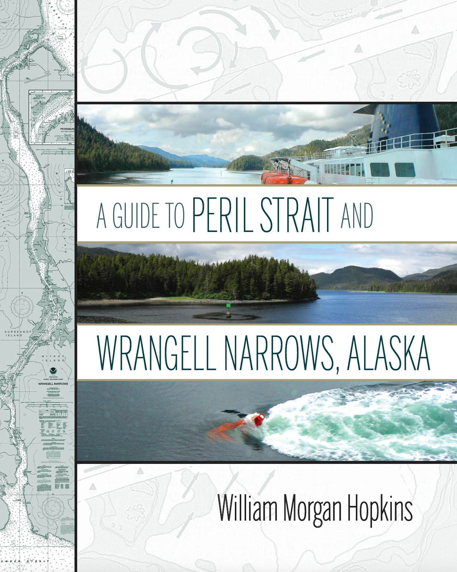 A Guide to Peril Strait and Wrangell Narrows, Alaska