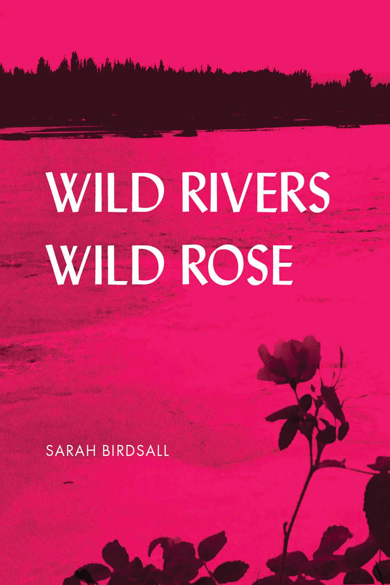 Wild Rivers, Wild Rose