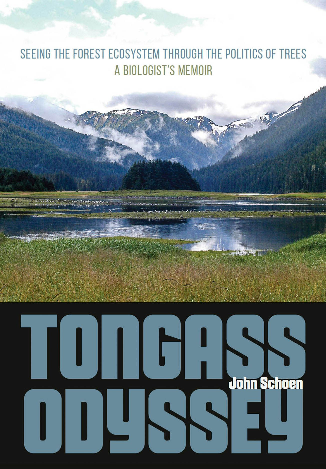Tongass Odyssey: Seeing the Forest Ecosystem through the Politics of Trees