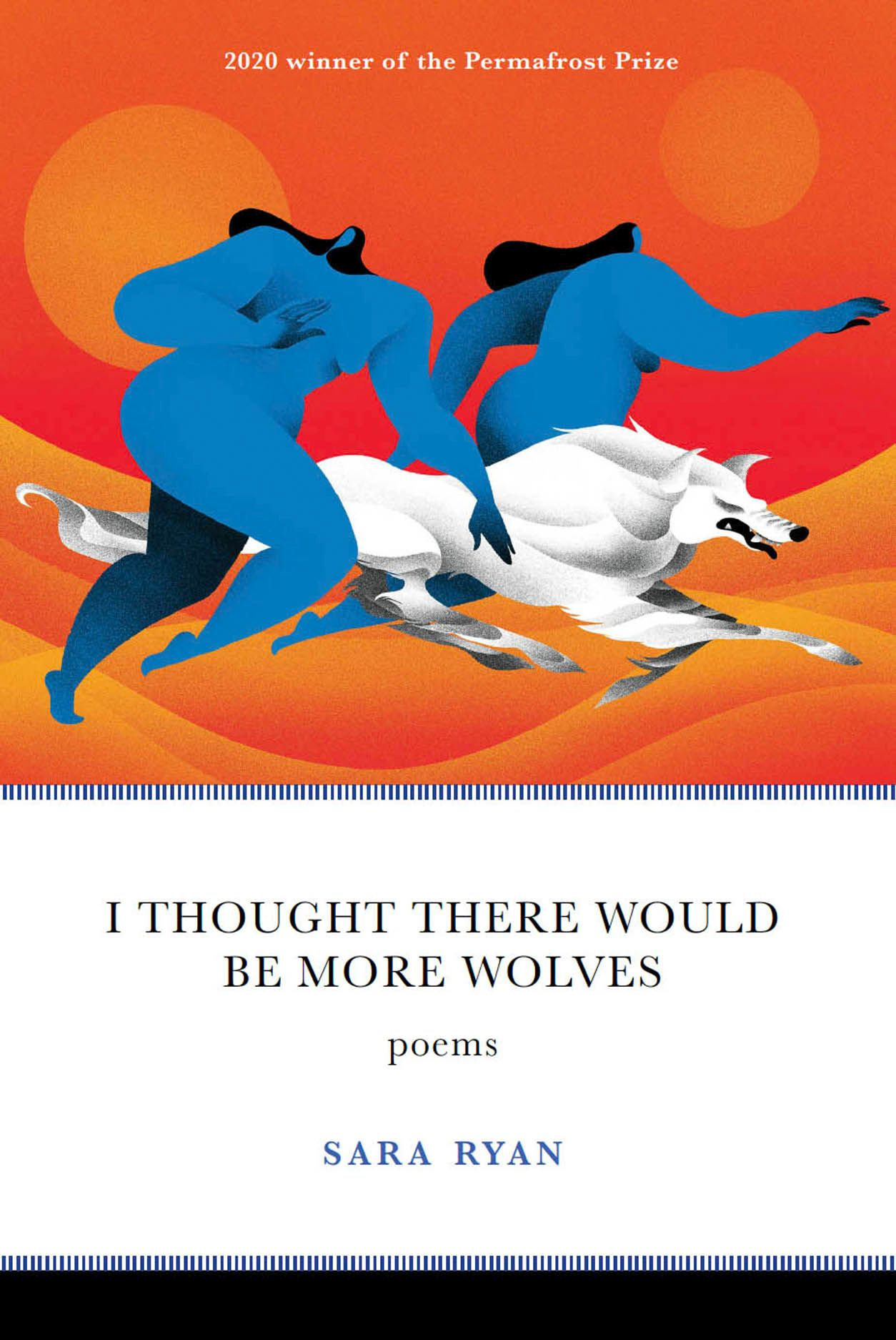 I Thought There Would Be More Wolves: Poems