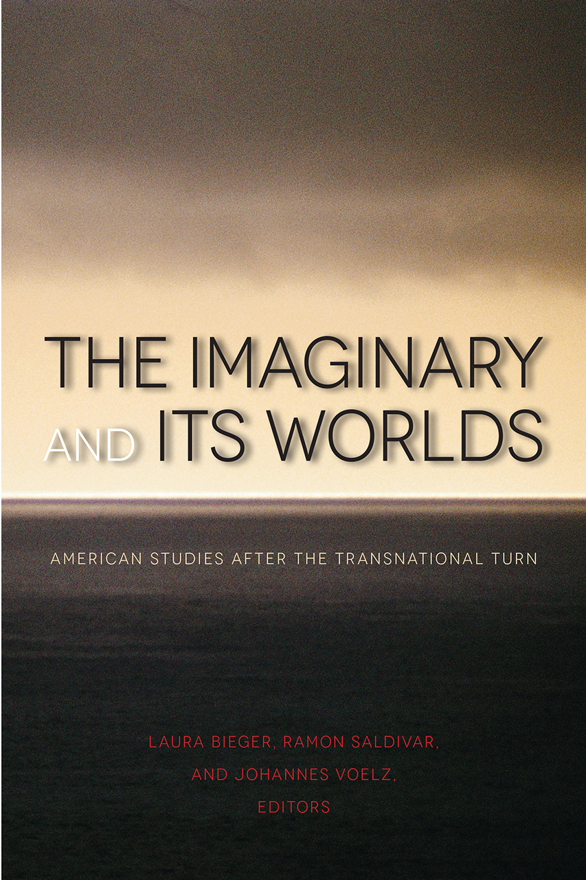 The Imaginary and Its Worlds: American Studies after the Transnational Turn
