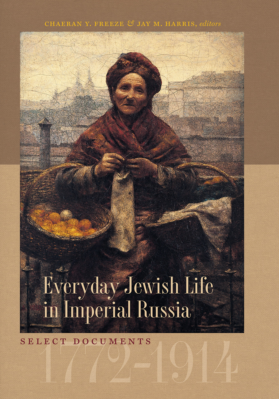 Everyday Jewish Life in Imperial Russia: Select Documents, 1772–1914