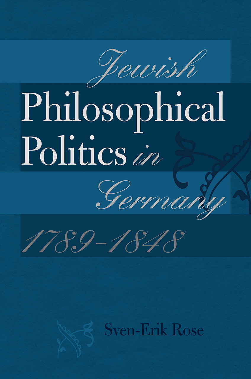 Jewish Philosophical Politics in Germany, 1789–1848