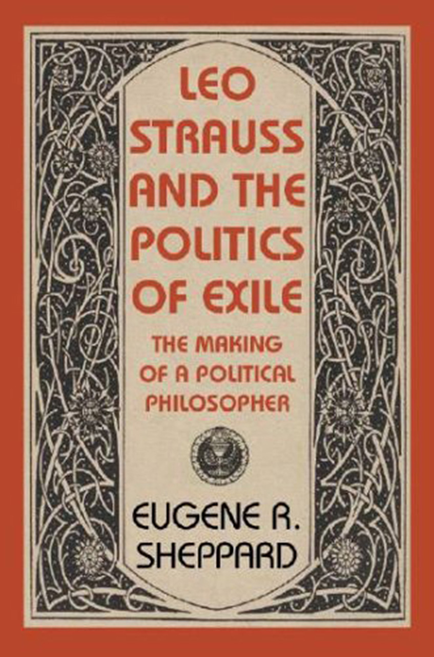 Leo Strauss and the Politics of Exile: The Making of a Political Philosopher