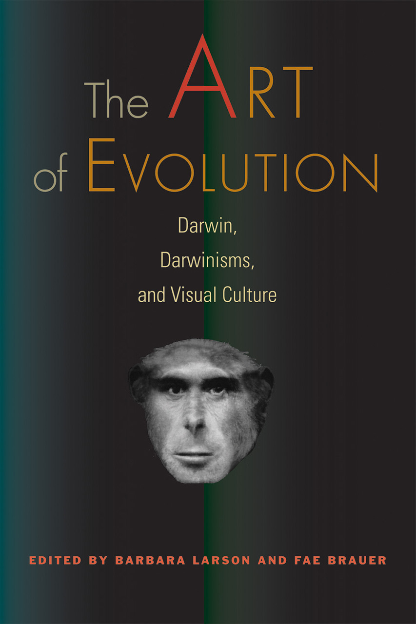 The Art of Evolution: Darwin, Darwinisms, and Visual Culture