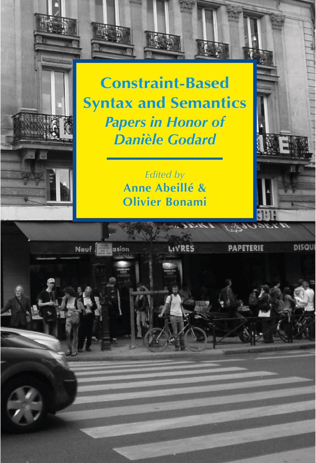Constraint-Based Syntax and Semantics: Papers in Honor of Danièle Godard