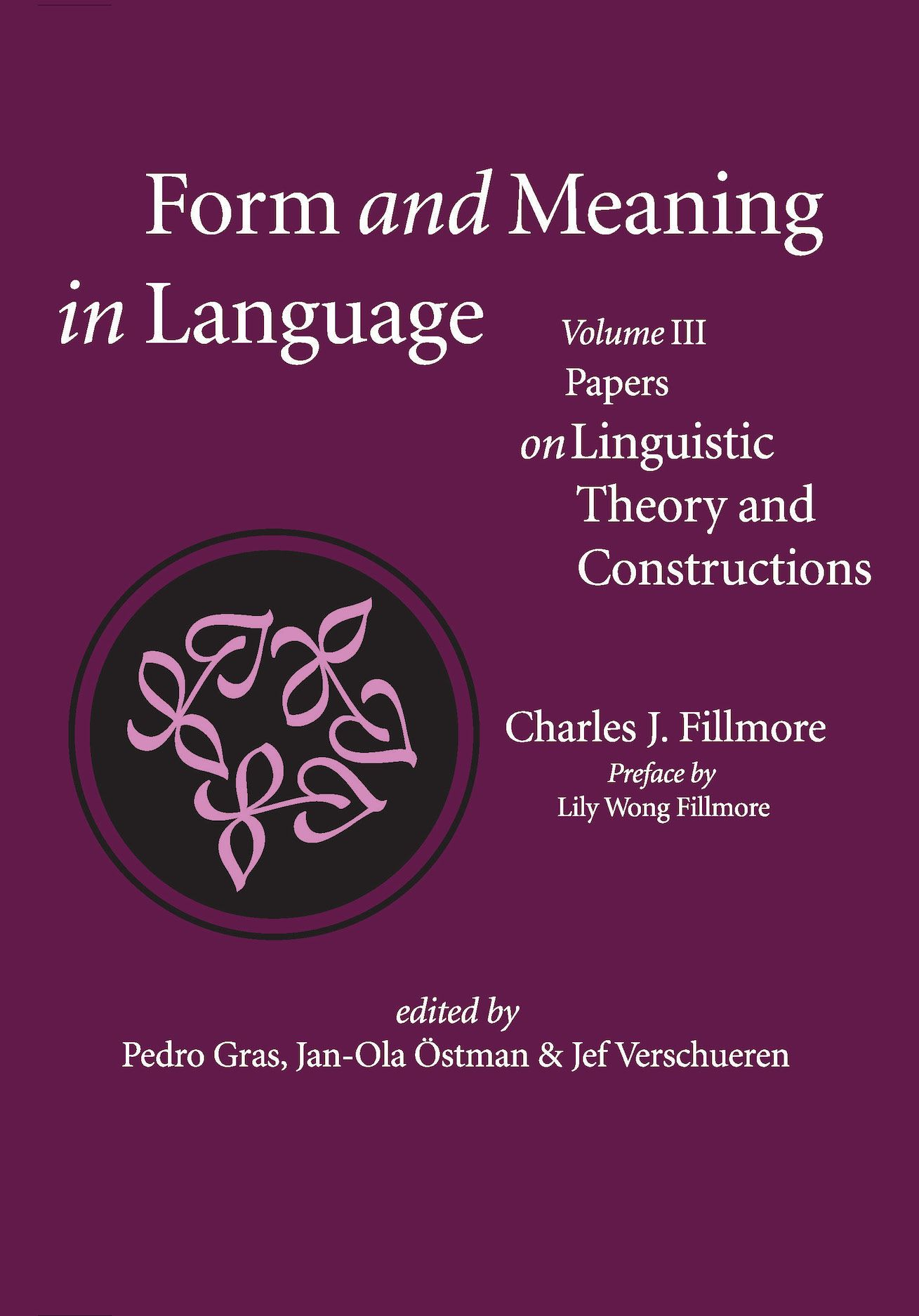 Form and Meaning in Language, Volume III: Papers on Linguistic Theory and Constructions