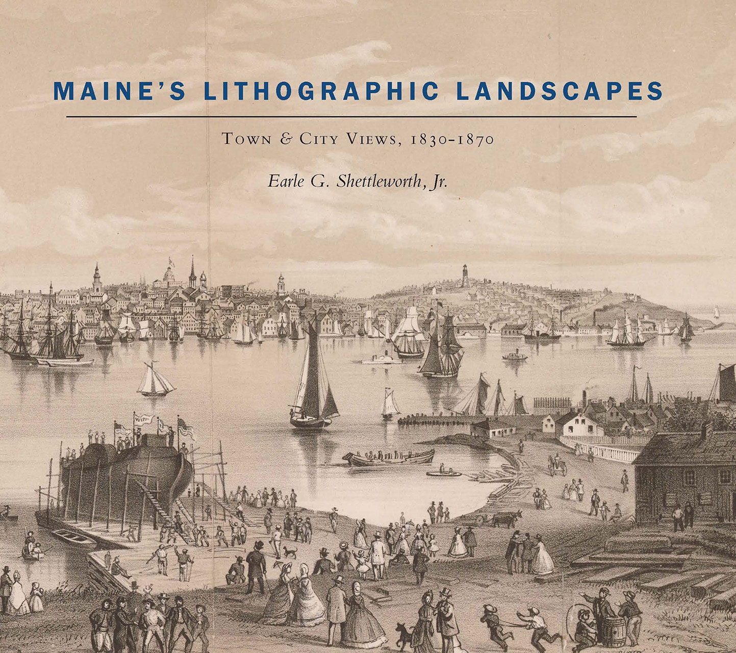 Maine's Lithographic Landscapes: Town and City Views, 1830-1870