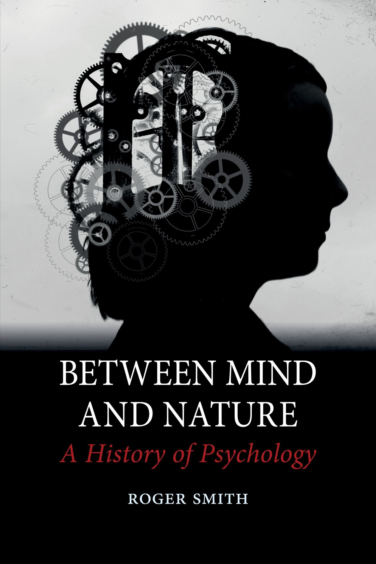 Between Mind and Nature: A History of Psychology