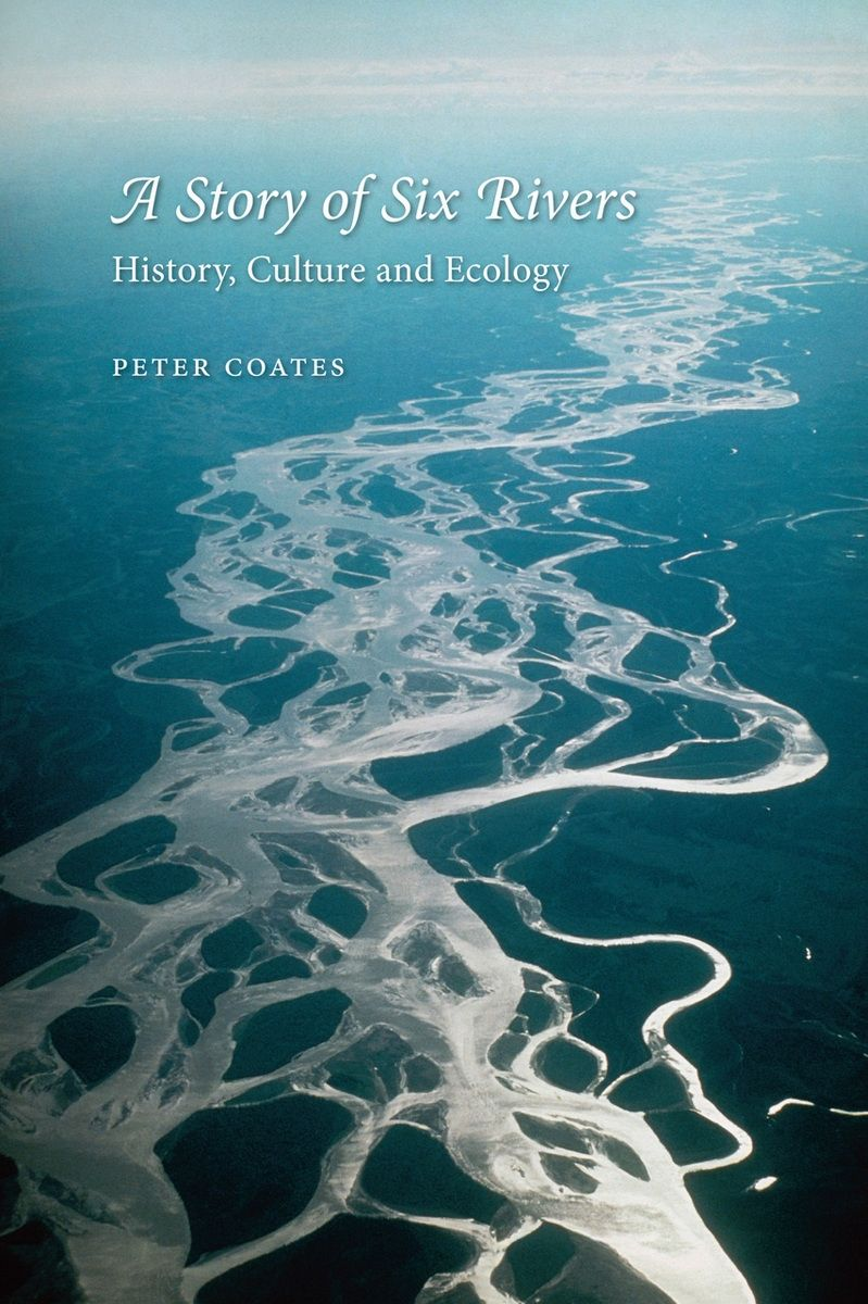 A Story of Six Rivers: History, Culture and Ecology