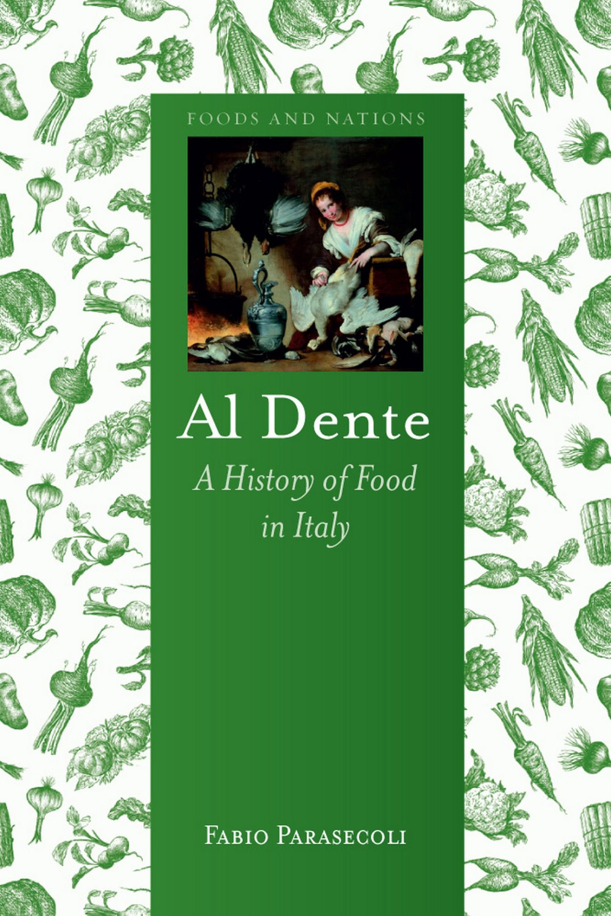 Al Dente: A History of Food in Italy