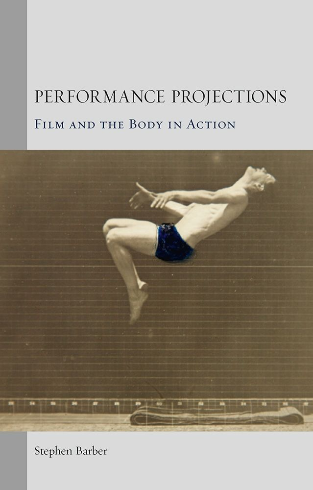 Performance Projections: Film and the Body in Action