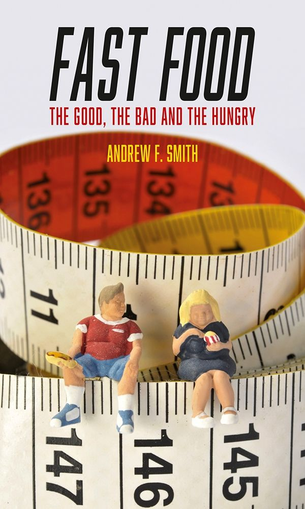Fast Food: The Good, the Bad and the Hungry