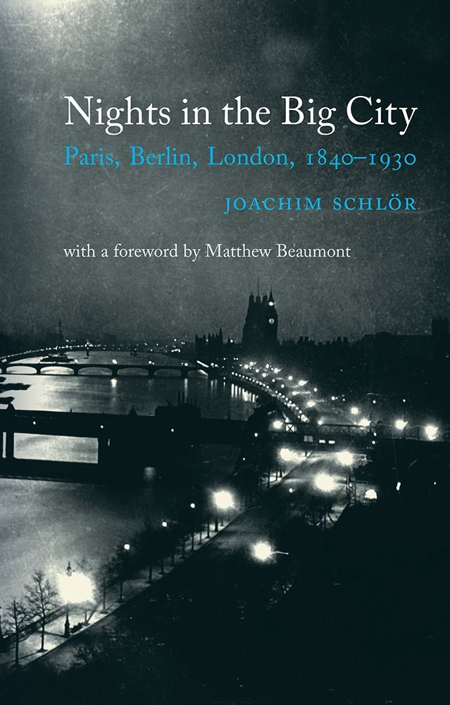 Nights in the Big City: Paris, Berlin, London 1840-1930 - Second Edition
