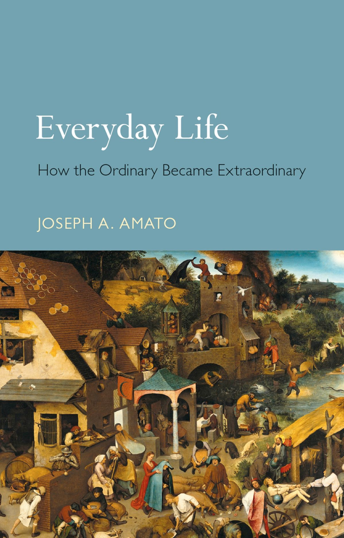 Everyday Life: How the Ordinary Became Extraordinary