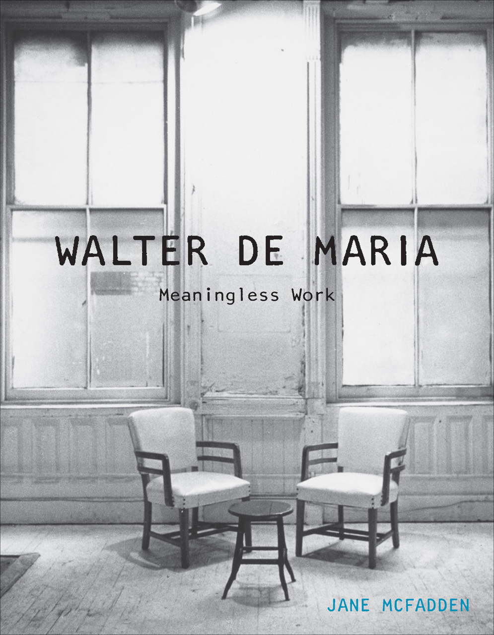 Walter De Maria: Meaningless Work